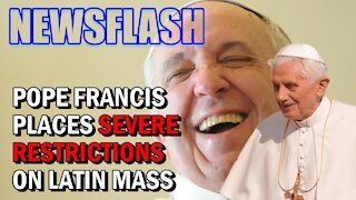 NEWSFLASH: Pope Francis places SEVERE Restrictions on Traditional Latin Mass!
