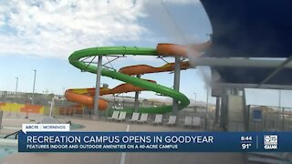 Recreation campus in Goodyear opens to the public