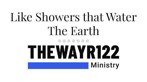 Like Showers that Water the Earth