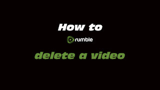 How to Rumble: Delete a video