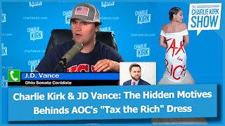 """Charlie Kirk & JD Vance: The Hidden Motives Behinds AOC's """"Tax the Rich"""" Dress"""