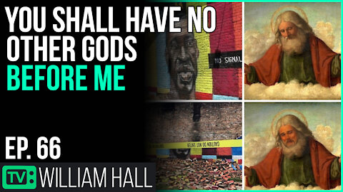 You Shall Have No Other Gods Before Me | Ep. 66
