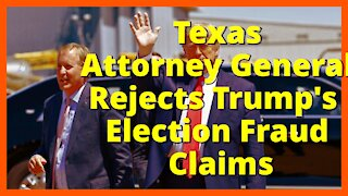 Texas Attorney General Rejects Trump's Election Fraud Claims