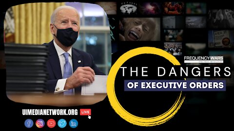 The Dangers of Executive Orders