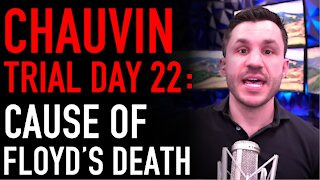 Chauvin Trial Day 22 Analysis: New Witnesses and Floyd's Autopsy