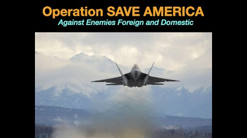 Operation Save America from enemies foreign, domestic