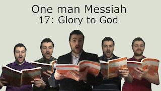 One man Messiah - Glory to God - Handel