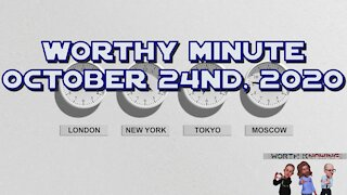 Worthy Minute - October 24th 2020