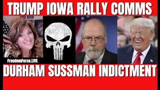 Trump Rally Iowa, Durham Indictment Summary - Sussmann 10-10-21