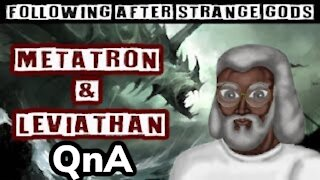 Q & A: Following Strange gods: Metatron & Leviathan on NYSTV (June 9, 2019)