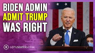 Biden Admin Admits Trump was Right