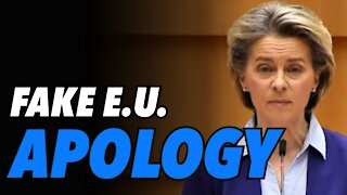 Ursula von der Leyen issues fake EU apology for EU incompetence