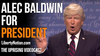 Alec Baldwin For President - The Uprising Videocast