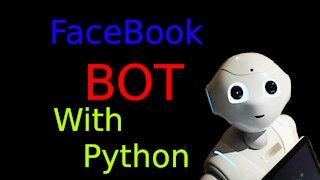 Python FaceBook Bot - How to Make a Facebook Bot With Python