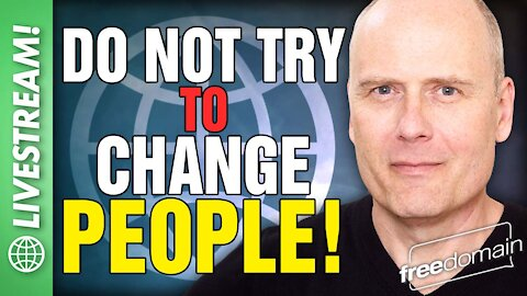DO NOT TRY TO CHANGE PEOPLE!
