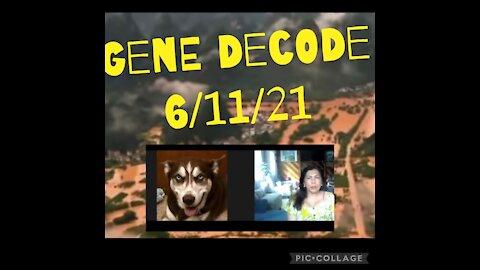 GENE DECODE 6/11/21