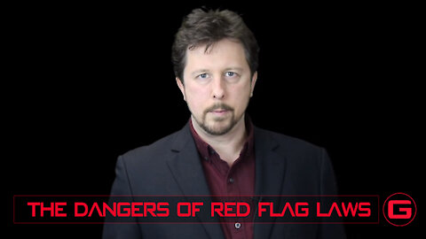 The Dangers of Red Flag Laws | Dan Wos