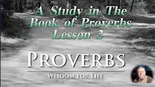 Proverbs, Lesson 2, on Down to Earth But Heavenly Minded Podcast