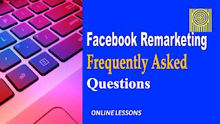 Facebook Remarketing Frequently Asked Questions