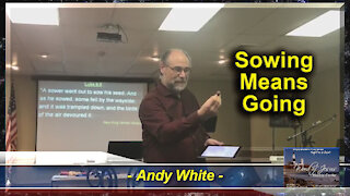 Andy White: Sowing Means Going