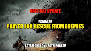 CRITICAL UPDATE: American HEROES & Prayer For Rescue From Enemies