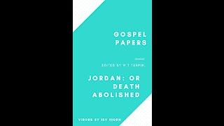 Jordan: or Death Abolished