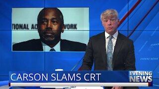 Carson Slams Critical Race Theory — Evening News
