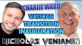 NICHOLAS VENIAMIN & CHARLIE WARD TALK VATICAN ,TRANSITION & INAUGURATION NOT TO BE MISSED