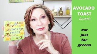 BH Cosmetics Avocado Toast, Revisited - no greens today!