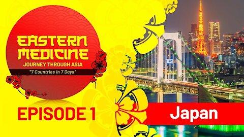 Eastern Medicine: Journey Through ASIA - Episode 1   Japan – Land of the Rising Sun