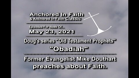 5/23/2021-AIFGC #1237 Doug teaching on Obadiah & Mike Douthart on Faith