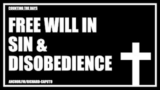 Free Will in Sin & Disobedience