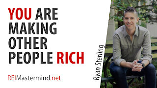 You're Making Other People Rich with Ryan Sterling