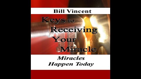 Keys to Receiving Your Miracle by Bill Vincent - Audiobook Preview