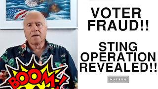 VOTER FRAUD!!! - Sting Operation Revealed!!!