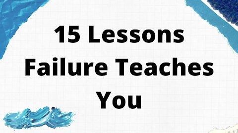 15 Lessons Failure Teaches You