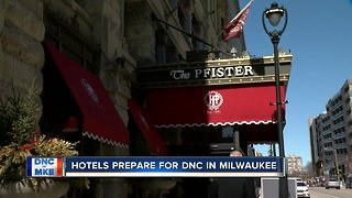 Hotels prepare for DNC in Milwaukee
