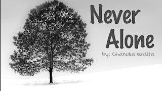 Never Alone - by Chanuka Erdita
