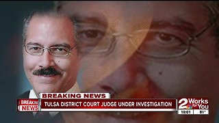 Tulsa District Court Judge under investigation