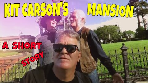 Kit Carson's Mansion THE REAL STORY!