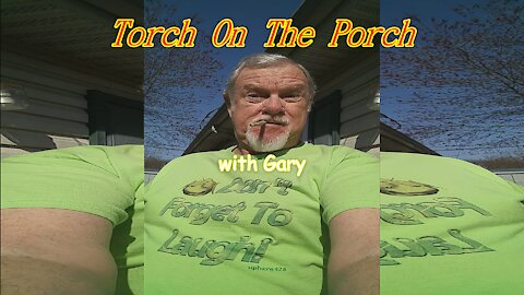 Torch On The Porch with Gary