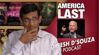 AMERICA LAST Dinesh D'Souza Podcast Ep33