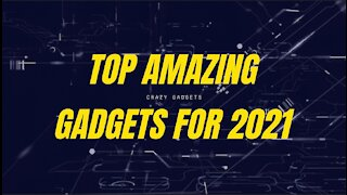 Top Tech Gadgets for 2021