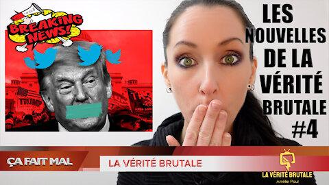 Les Nouvelles de la VÉRITÉ BRUTALE #4