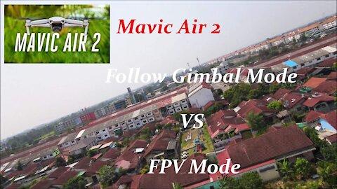 Mavic Air 2 Follow Gimbal Mode VS FPV Mode