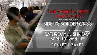 One America News Investigates: Biden's Border Crisis
