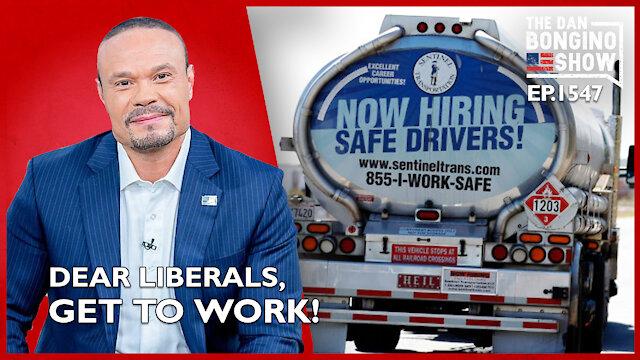 Ep. 1547 Dear Liberals, Get To Work! - The Dan Bongino Show