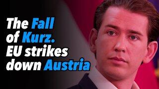 The Fall of Kurz. EU strikes down Austria (Part 1)