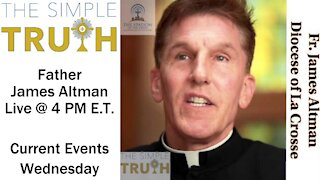 Current Update with Father James Altman   The Simple Truth - Wed, Oct. 13, 2021