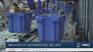 Millions of packages may be late
